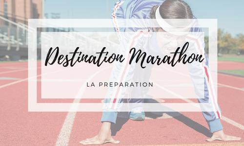 Destination Marathon – La préparation
