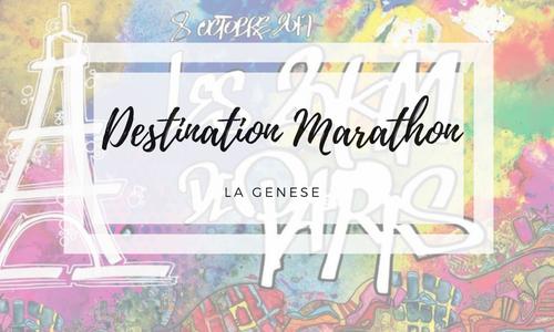 Destination Marathon – La génèse