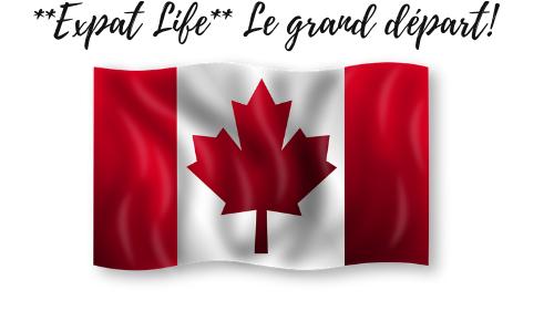 Expat life – Le jour du grand départ