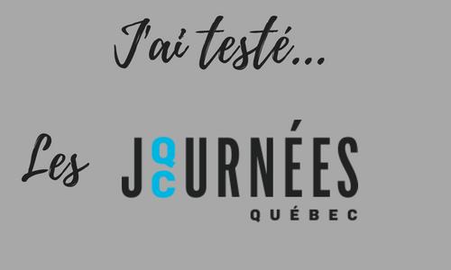 J'ai testé… Les journées Québec