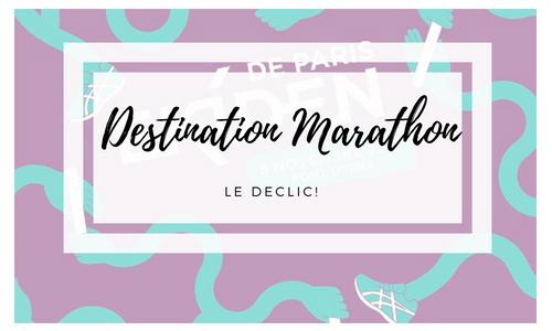 Destination Marathon – le déclic