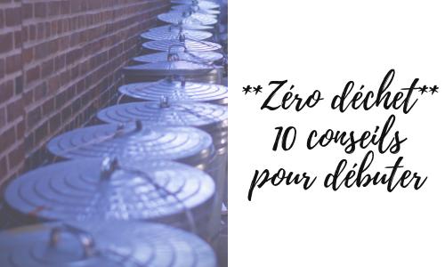Débuter facilement dans le zéro déchet – Mes 10 conseils