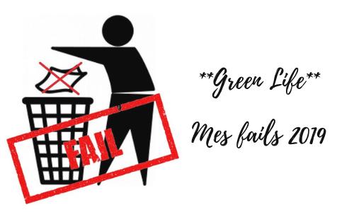 Green Life – Mes fails 2019